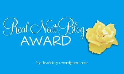 The Real Neat Blog Award was my first nomination